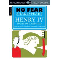 Henry IV Parts One and Two (No Fear Shakespeare) 别怕莎士比亚:亨利四