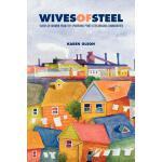 【预订】Wives of Steel: Voices of Women from the Sparrows Point