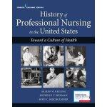 【预订】History of Professional Nursing in the United States: T