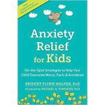 【预订】Anxiety Relief for Kids: On-The-Spot Strategies to Help