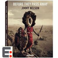 摄影写真集 摄影画册作品集 Before they Pass Away Jimmy Nelson 当他们消失前