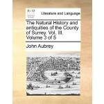 【预订】The Natural History and Antiquities of the County of Su