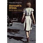 【预订】Hannah's Dress - Berlin 1904-2014 9781509509812