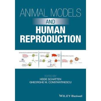 【预订】Animal Models and Human Reproduction 9781118881606 美国库房发货,通常付款后3-5周到货!