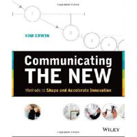 【预订】Communicating the New: Methods to Shape and Accelerate