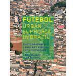 【预订】Futebol: Urban Euphoria in Brazil
