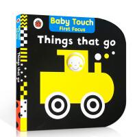 【全店300减100】英文原版 Things That Go: Baby Touch First Focus 儿童启蒙英