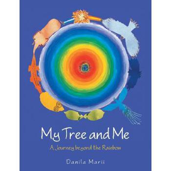 【预订】My Tree and Me: A Journey Beyond the Rainbow 预订商品,需要1-3个月发货,非质量问题不接受退换货。