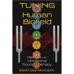 【预订】Tuning the Human Biofield: Healing with Vibrational Sou