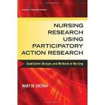 【预订】Nursing Research Using Participatory Action Research: Q