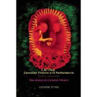 【预订】Latin@ Canadian Theatre and Performance: New Essays on