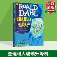 查理和大玻璃升降机 英文原版书 Charlie and the Great Glass Elevator 罗尔德达尔