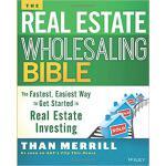 【预订】The Real Estate Wholesaling Bible: The Fastest, Easiest