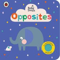 【全店300减100】英文原版 Baby Touch: Opposites 宝宝触摸:反义词 幼儿触摸纸板书 儿童英语启