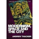 【预订】Modernism, Space, and the City