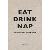 【预订】Eat Drink Nap: Bringing the House Home