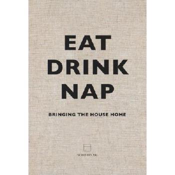 【预订】Eat Drink Nap: Bringing the House Home 美国库房发货,通常付款后3-5周到货!