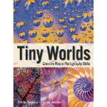 【预订】Tiny Worlds: Creative Macrophotography Skills