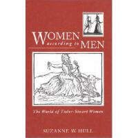 【预订】Women According to Men: The World of Tudor-Stuart Women
