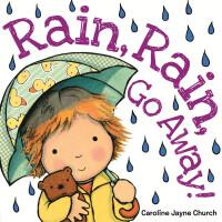 英文Rain, Rain,Go Away! 名家Caroline Jayne Church#