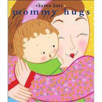 【现货】英文原版幼儿纸板书 Mommy Hugs 妈咪抱抱 Katz, Karen低幼绘本 亲子