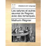 【预订】Les Satyres Et Autres Uvres de Regnier, Avec Des Remarq
