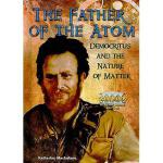 【预订】The Father of the Atom: Democritus and the Nature of Ma