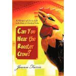 【预订】Can You Hear the Rooster Crow?: A Memoir of Farm Life i