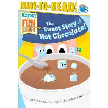 【预订】The Sweet Story of Hot Chocolate!9781481420525 美国库房发货,通常付款后3-5周到货!