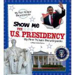 【预订】Show Me the U.S. Presidency: My First Picture Encyclope