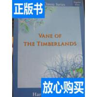 [二手旧书9成新]Vane of the Timberlands /Harold Bindloss 不详