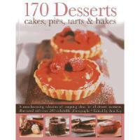 【预订】170 Desserts: Cakes, Pies, Tarts & Bakes: A Mouthwateri