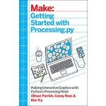 【预订】Make: Getting Started with Processing.Py: Making Intera