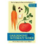 【预订】Gardening Without Work: For the Aging, the Busy, and th