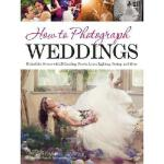 【预订】How to Photograph Weddings: Behind the Scenes with 25 L