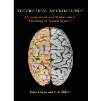 Theoretical Neuroscience: Computational and Mathematical Mo