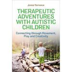 【预订】Therapeutic Adventures with Autistic Children 978178592