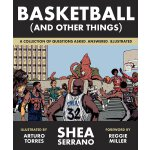 Basketball (and Other Things) 英文原版 图解篮球史 NBA篮球知识问答 Shea Ser