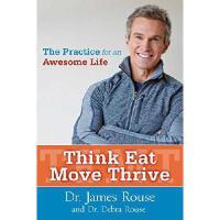 【预订】Think Eat Move Thrive: The Practice for an Awesome Life