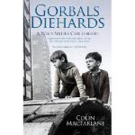 【预订】Gorbals Diehards: A Wild Sixties Childhood