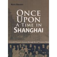 上海往事:1923-1949犹太少女的中国岁月(英文版)