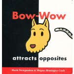 Bow-Wow Attracts Opposites [Board Book]《和汪汪一起学相反词》(卡板书) ISBN 9780152058470