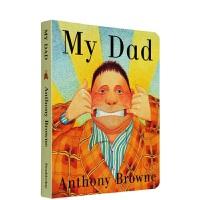 儿童英文原版绘本 我的爸爸 My Dad 纸板书 Anthony Browne 安东尼布朗 低幼宝宝益智启蒙早教英语童