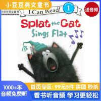 #小豆豆英文童书 Splat the Cat Sings Flat 啪嗒猫唱歌跑调啦 I can read系列 英文原版