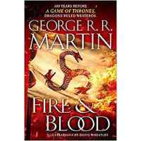 Fire & Blood: 300 Years Before a Game of Thrones (a Targary