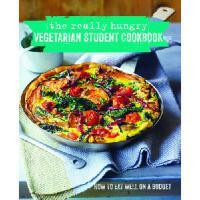【预订】The Really Hungry Vegetarian Student Cookbook: How to Ea