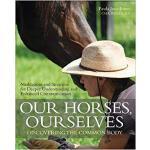 【预订】Our Horses, Ourselves: Discovering the Common Body: Med