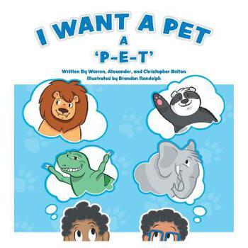 【预订】I Want a Pet: A P-E-T 预订商品,需要1-3个月发货,非质量问题不接受退换货。
