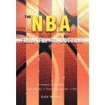 【预订】The NBA from Top to Bottom: A History of the NBA, from