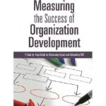 【预订】Measuring the Success of Organization Development: A St